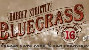 Hardly Strictly Bluegrass Festival INFO & FAQ | Hardly Strictly Blu