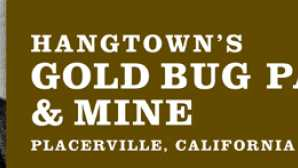 Placerville Old Hangtown's Gold Bug Park and
