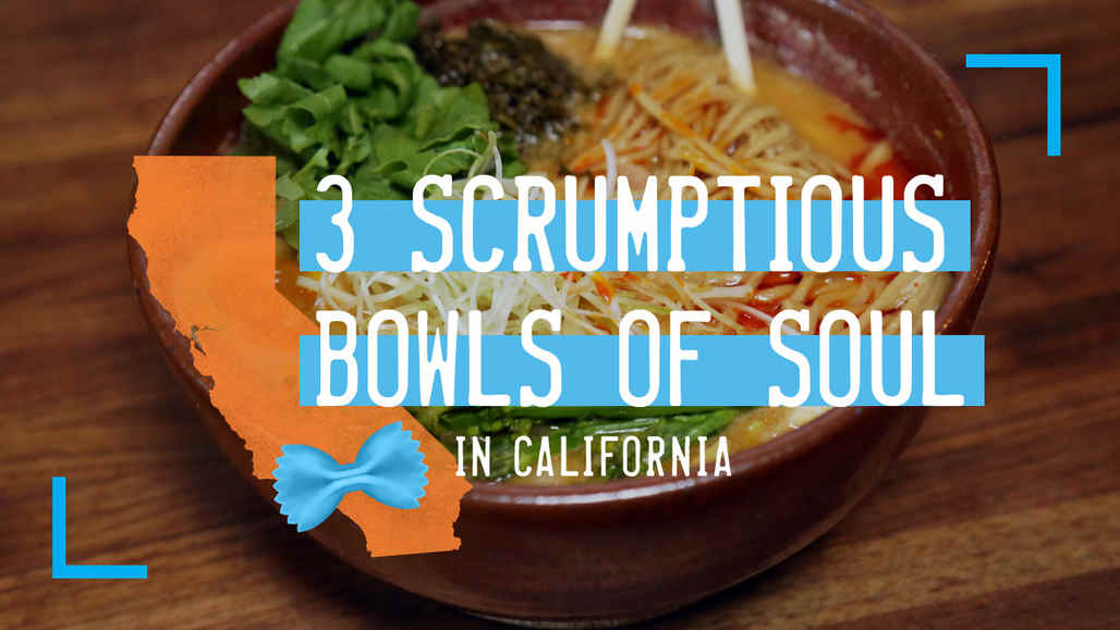 3 Scrumptious Bowls of Soul in California  vca_cde_yt_bowlsofsoul_1280x720